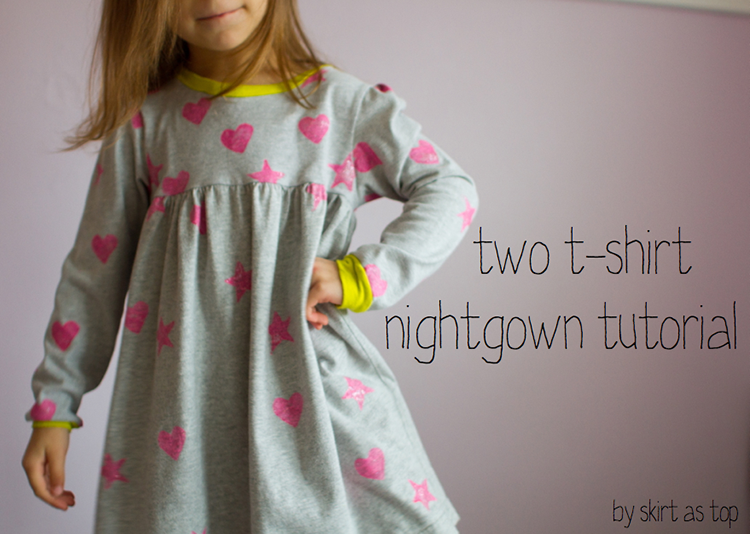 two t-shirt nightgown tutorial by skirt as top--Stretch Yourself Series at One Little Minute Blog