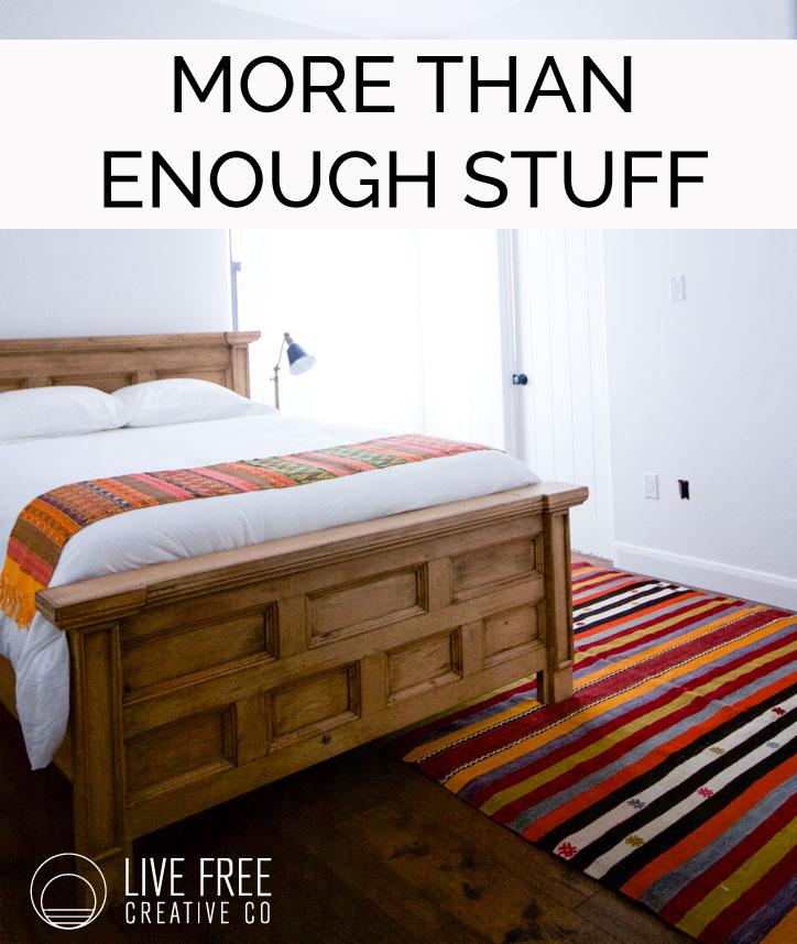 More Than Enough Stuff | Live Free Creative Co