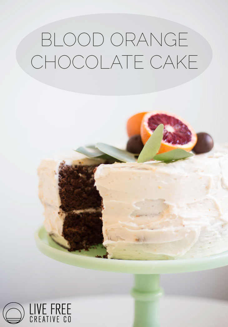 Blood Orange Chocolate Cake | Live Free Creative Co
