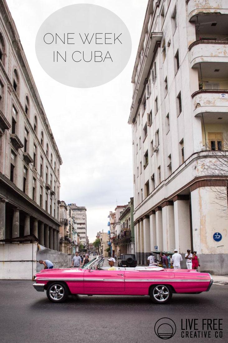 One Week in Cuba | Live Free Creative Co