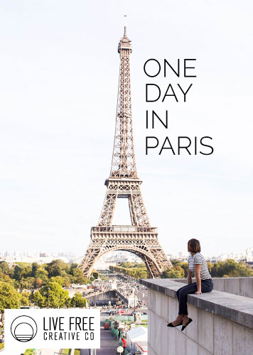 One Day In Paris|Live Free Creative Co