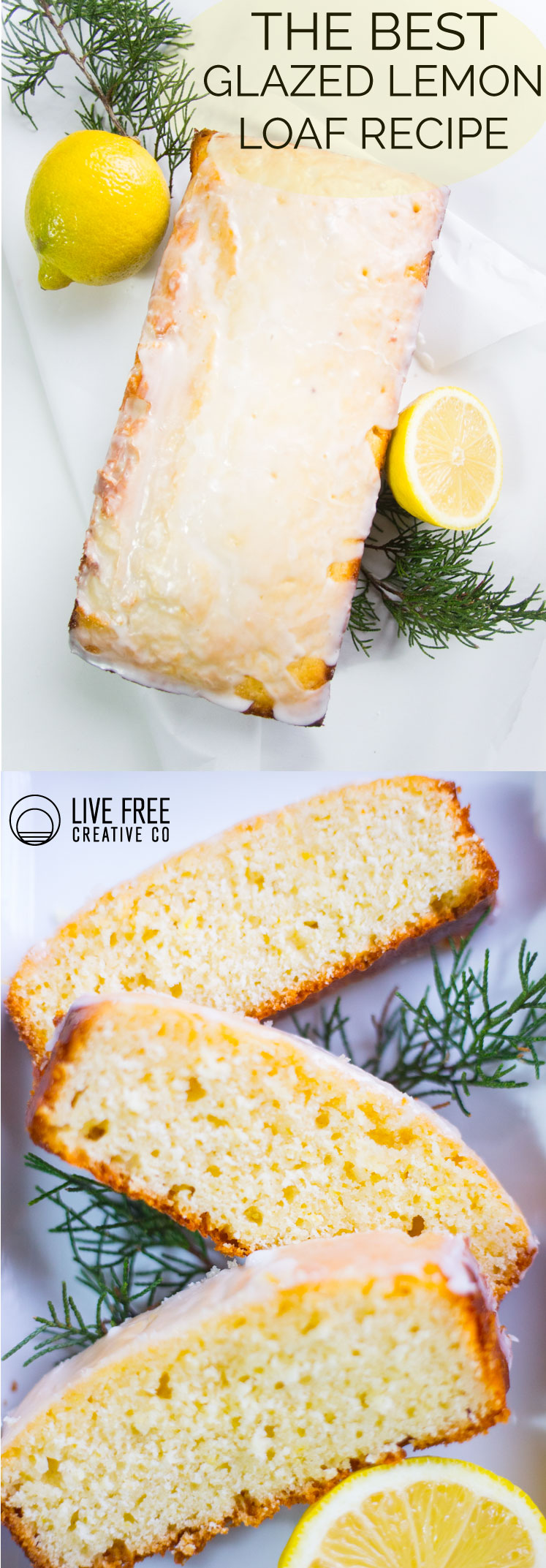 The Best Glazed Lemon Loaf Recipe | Live Free Creative Co