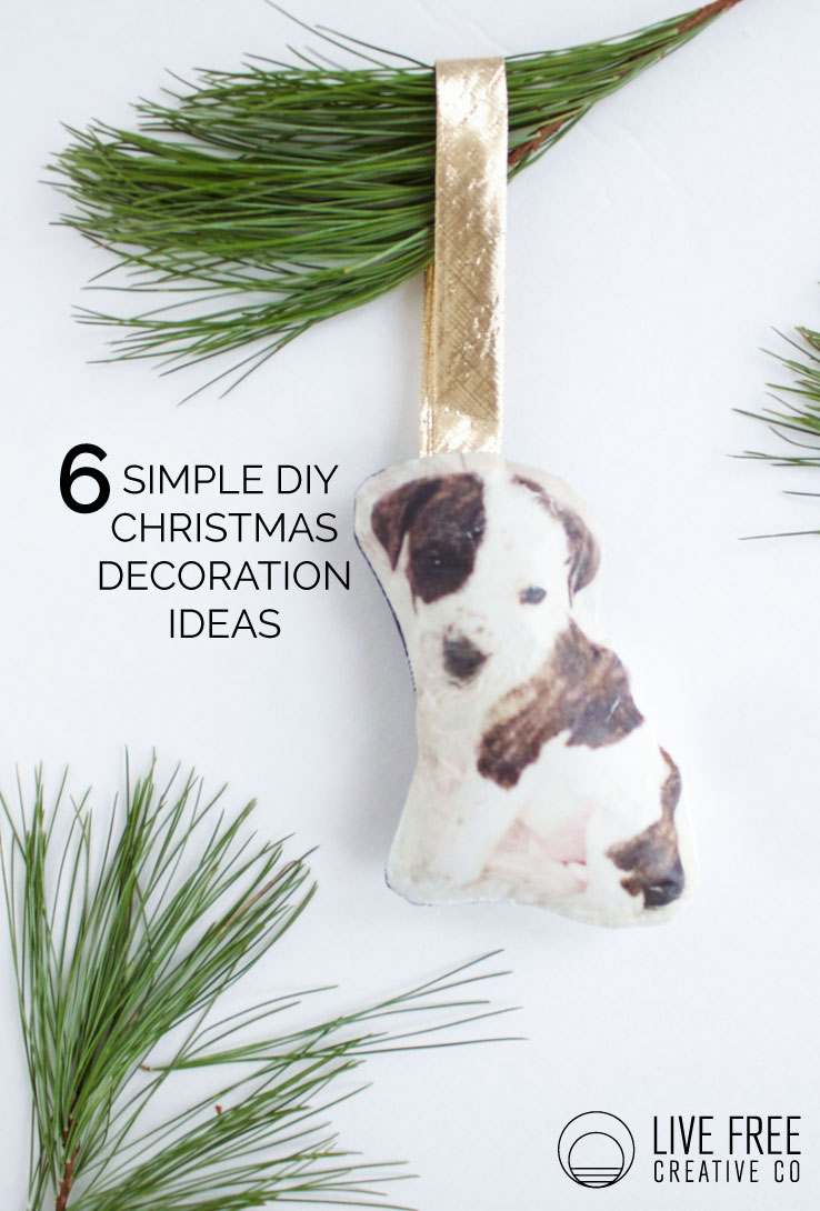 6 Simple DIY Christmas Decoration Ideas   Live Free Creative Co