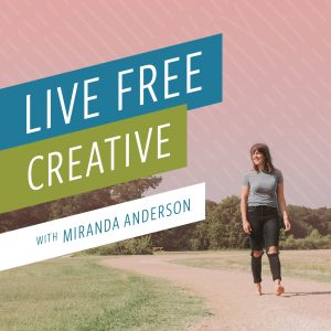 Live Free Creative Podcast